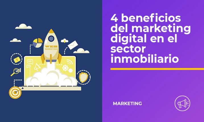 4 Beneficios marketing digital sector inmobiliario