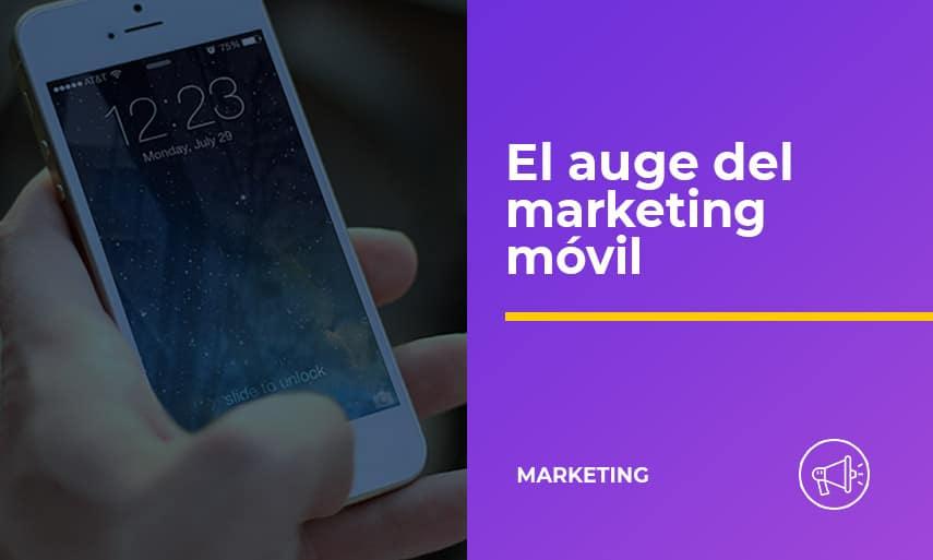 El auge del marketing móvil