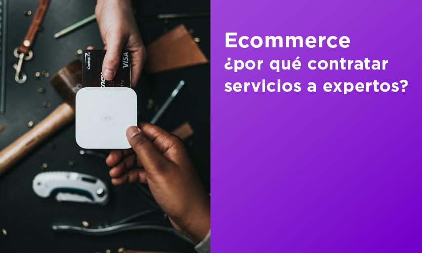 Diseño web e-commerce, ¿por qué contratar a expertos en el sector digital?